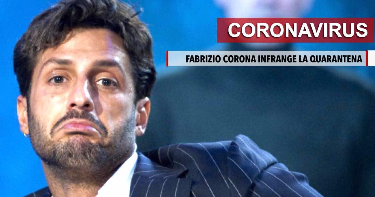 Coronavirus, Fabrizio Corona infrange la quarantena