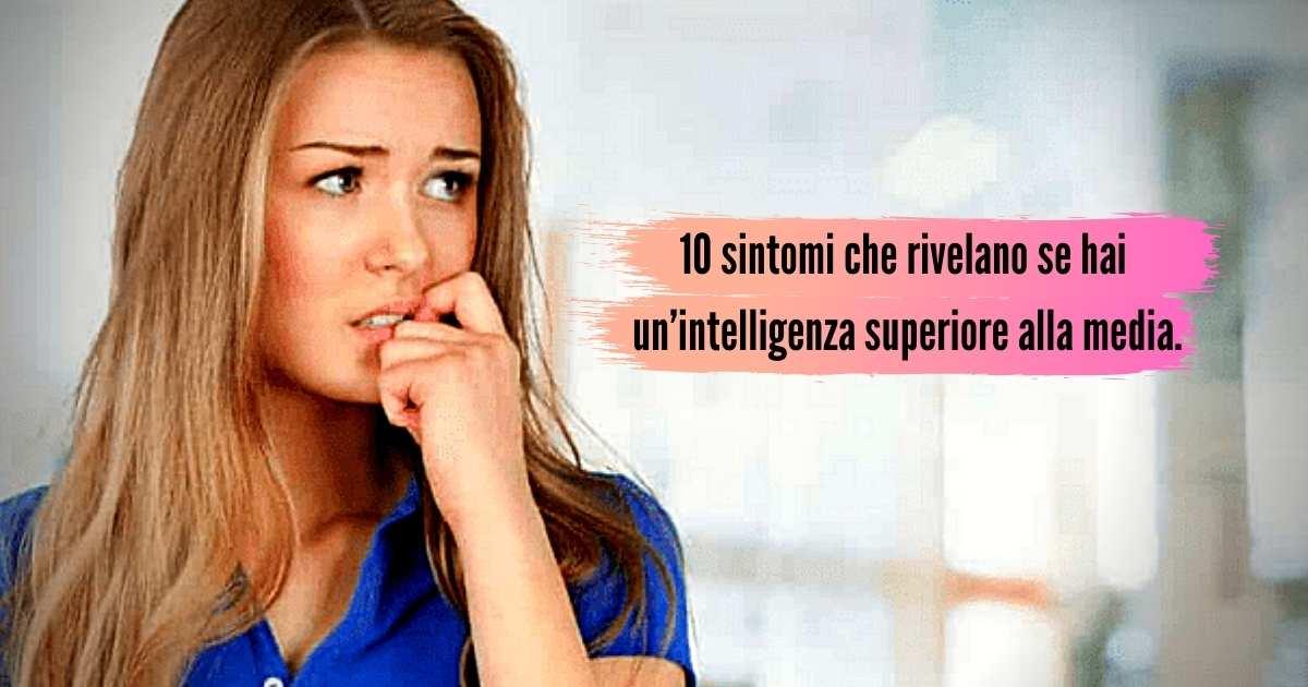 10 sintomi che rivelano se hai un'intelligenza superiore alla media