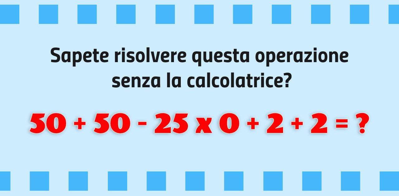 Sapete risolvere questa semplice operazione